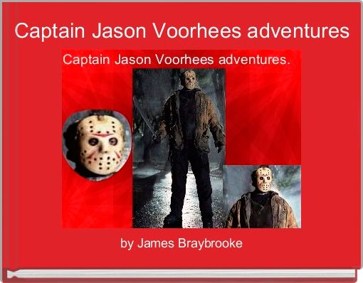Captain Jason Voorhees adventures