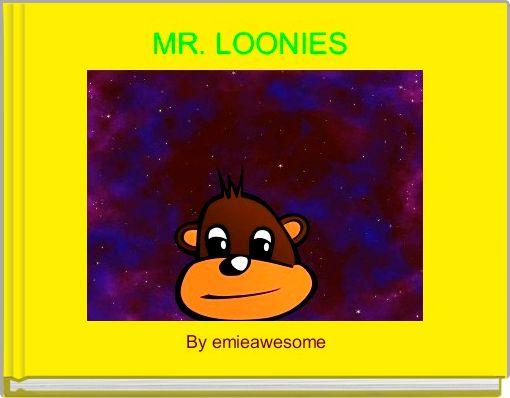 MR. LOONIES