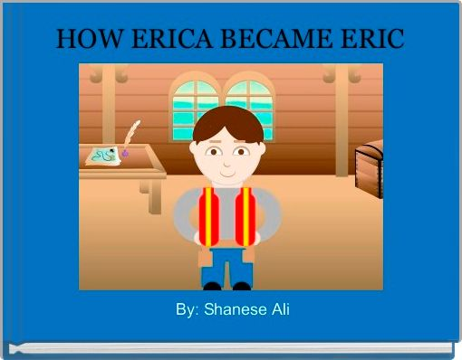 HOW ERICA BECAME ERIC