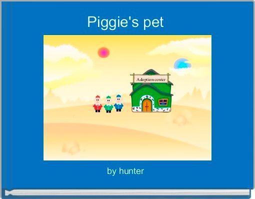 Piggie's pet