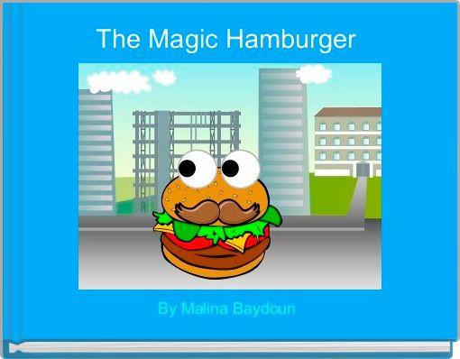 The Magic Hamburger
