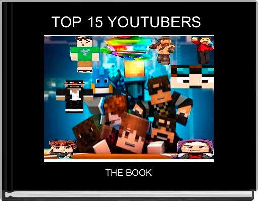 TOP 15 YOUTUBERS