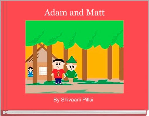 Adam and Matt