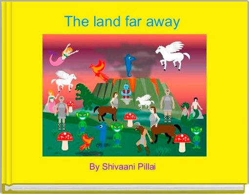 The land far away