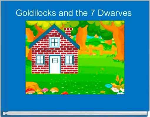Goldilocks and the 7 Dwarves