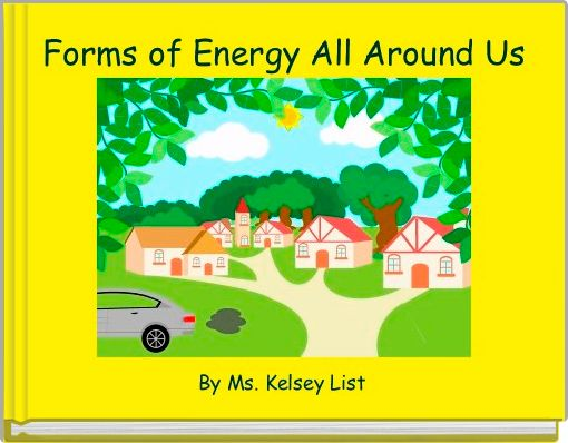 Forms of Energy All Around Us