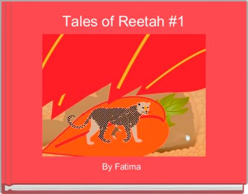 Tales of Reetah #1
