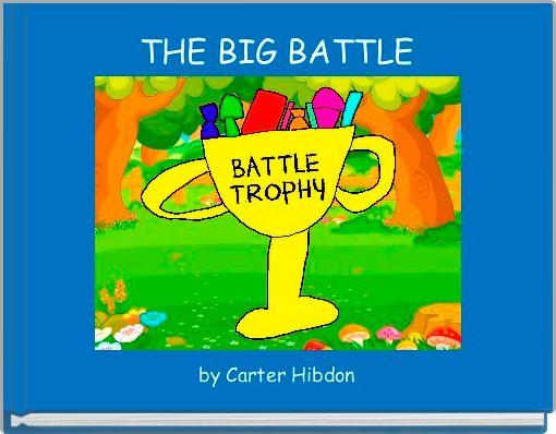 THE BIG BATTLE
