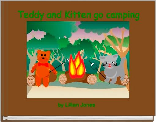 Teddy and Kitten go camping