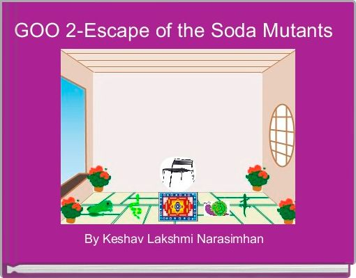GOO 2-Escape of the Soda Mutants