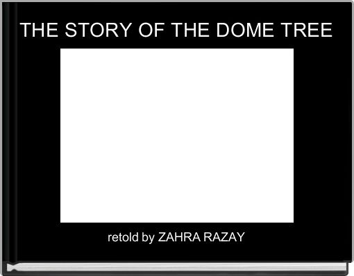THE STORY OF THE DOME TREE