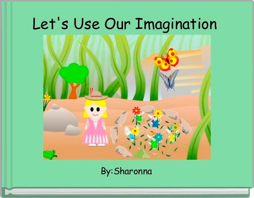 Let's Use Our Imagination
