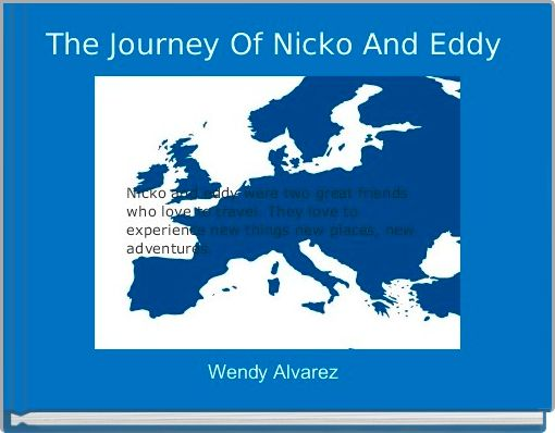 The Journey Of Nicko And Eddy