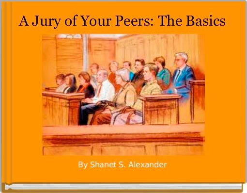 A Jury of Your Peers: The Basics