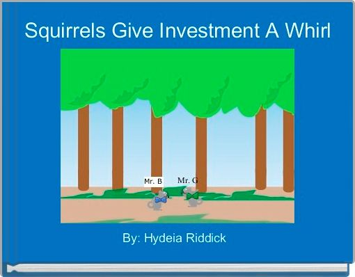 Squirrels Give Investment A Whirl