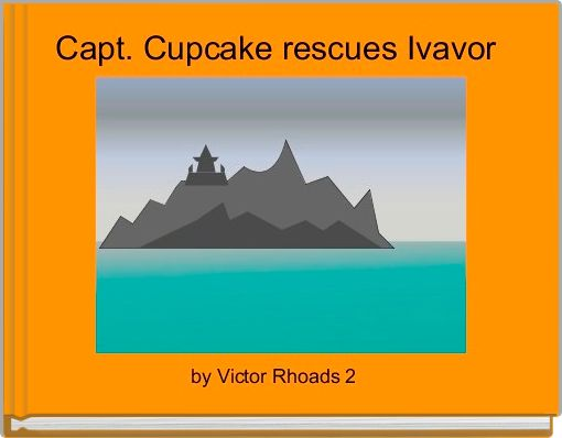 Capt. Cupcake rescues Ivavor