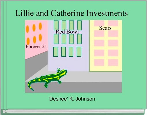 Lillie and Catherine Investments