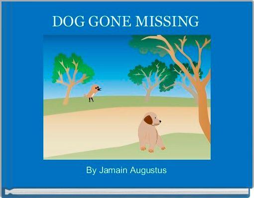 DOG GONE MISSING