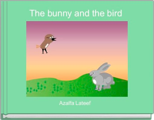 The bunny and the bird