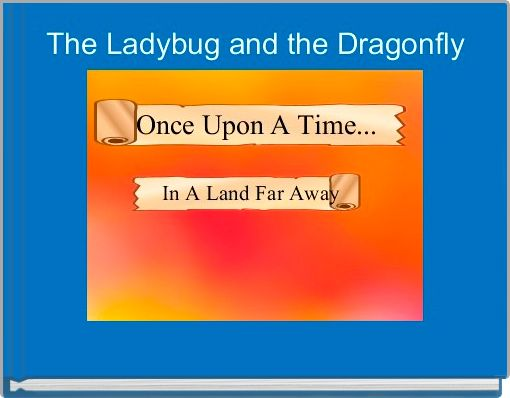 The Ladybug and the Dragonfly