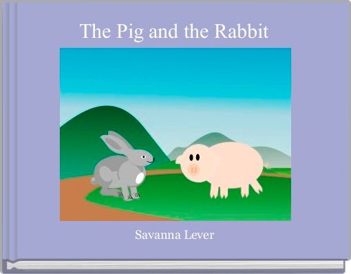 The Pig and the Rabbit