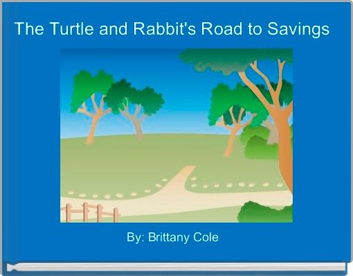 The Turtle and Rabbit's Road to Savings