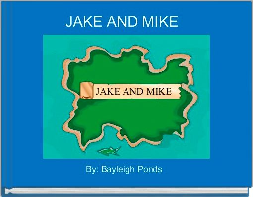 JAKE AND MIKE