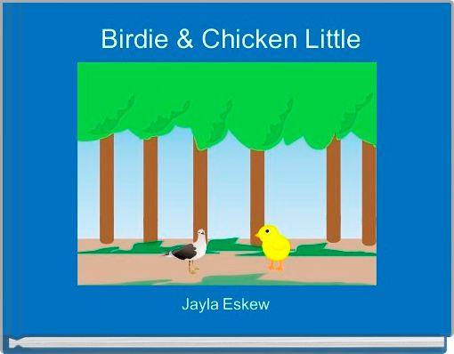 Birdie & Chicken Little