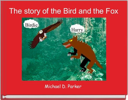 The story of the Bird and the Fox