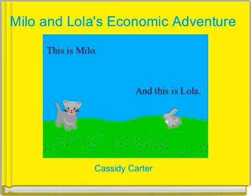 Milo and Lola's Economic Adventure