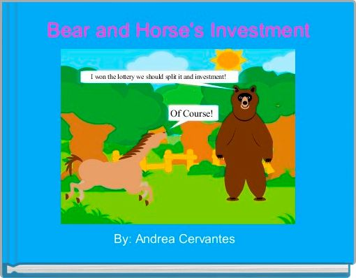 Bear and Horse's Investment