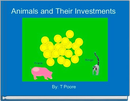 Animals and Their Investments