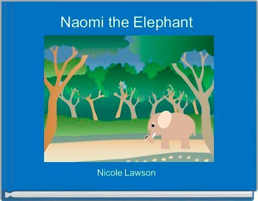 Naomi the Elephant