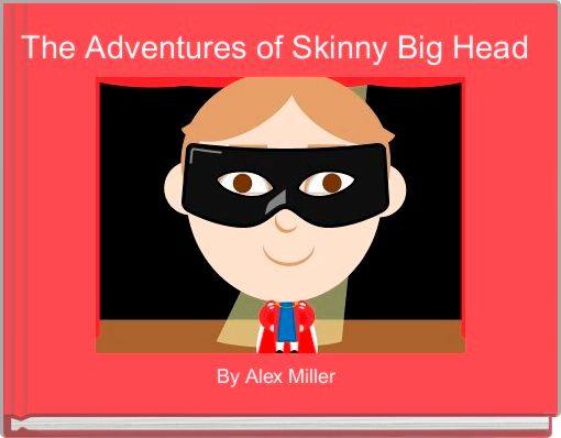 The Adventures of Skinny Big Head