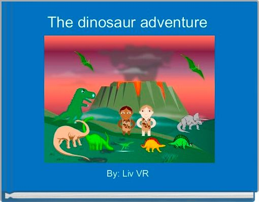 The dinosaur adventure