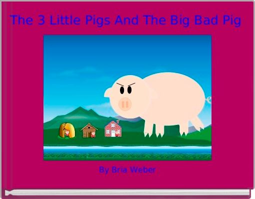 The 3 Little Pigs And The Big Bad Pig