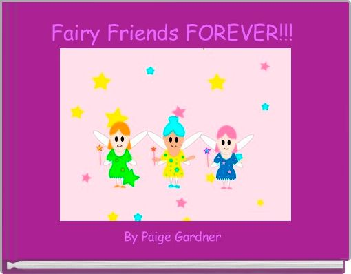 Fairy Friends FOREVER!!!