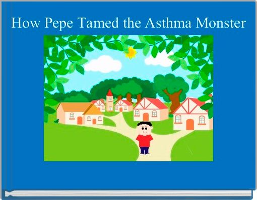 How Pepe Tamed the Asthma Monster