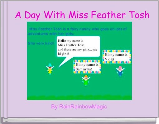 A Day With Miss Feather Tosh