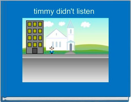 timmy didn't listen