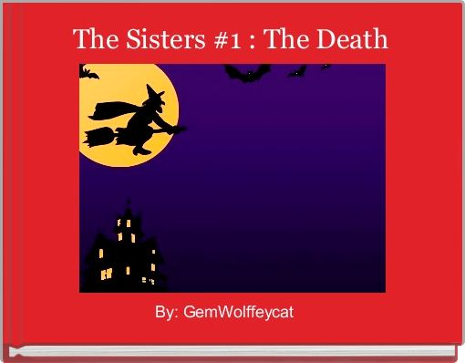 The Sisters #1 : The Death