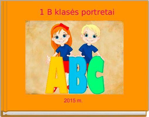 1 B klasės portretai