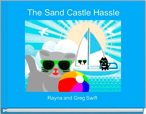 The Sand Castle Hassle