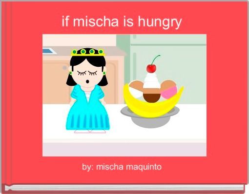 if mischa is hungry