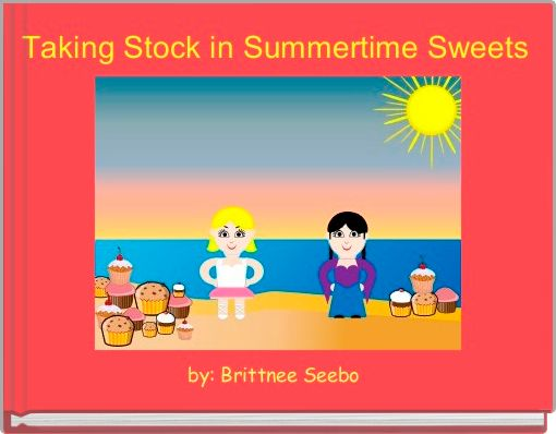 Taking Stock in Summertime Sweets