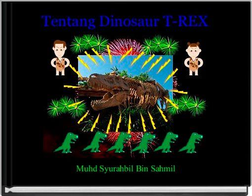Tentang Dinosaur T-REX