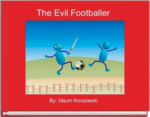 The Evil Footballer