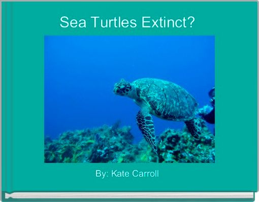 Sea Turtles Extinct?