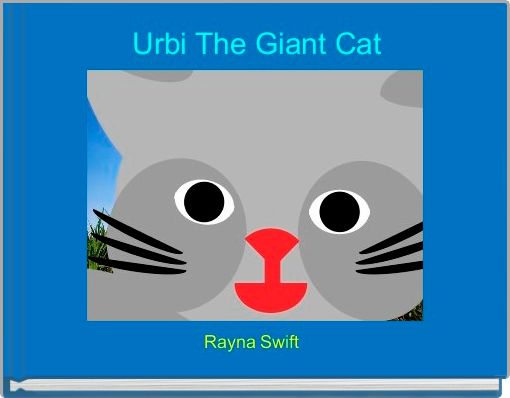 Urbi The Giant Cat