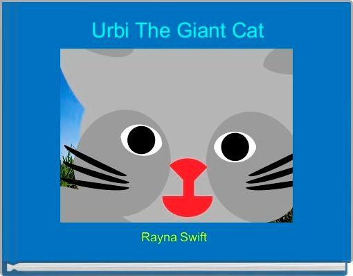 Urbi The Giant Cat